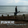 "Pinkie - ""One More Minute With You"""